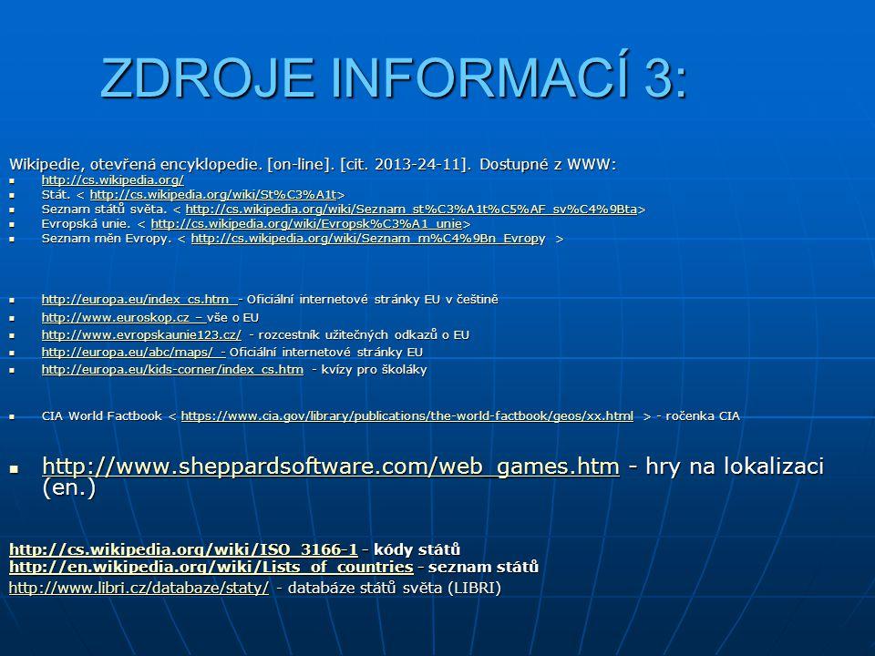 ZDROJE INFORMACÍ 3: Wikipedie, otevřená encyklopedie. [on-line]. [cit. 2013-24-11]. Dostupné z WWW: